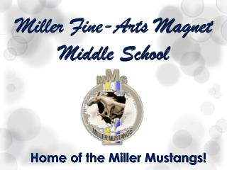 Miller Fine-Arts  Magnet Middle  School
