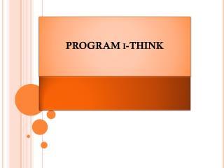 PROGRAM  i -THINK