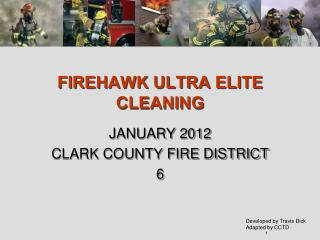 FIREHAWK ULTRA ELITE           CLEANING