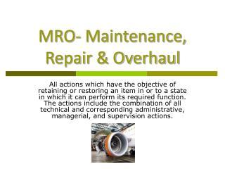 MRO- Maintenance, Repair & Overhaul