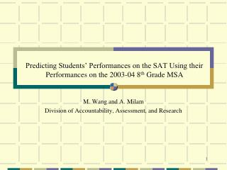 M. Wang and A. Milam Division of Accountability, Assessment, and Research