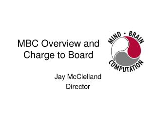 MBC Overview and Charge to Board