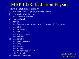 MBP 1028: Radiation Physics