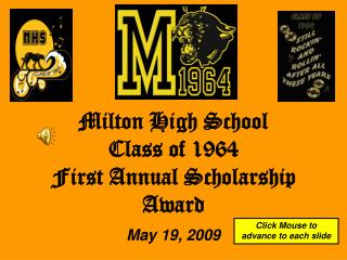 Milton High School  Class of 1964 First Annual Scholarship Award