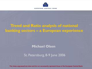 Trend and Ratio analysis of national banking sectors – a European experience