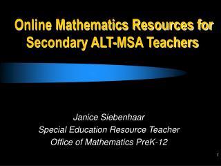 Online Mathematics Resources for Secondary ALT-MSA Teachers
