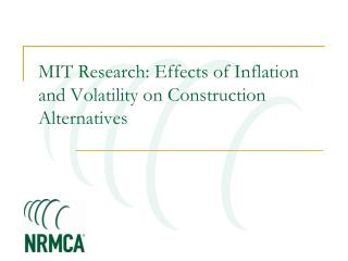 MIT Research: Effects of Inflation and Volatility on Construction Alternatives