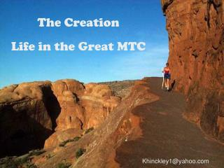 The Creation  Life in the Great MTC