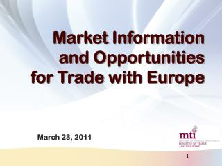 Market Information and Opportunities for Trade with Europe