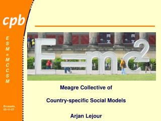 Meagre Collective of  Country-specific Social Models Arjan Lejour