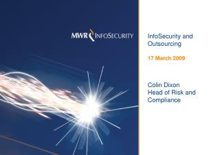 InfoSecurity and Outsourcing 17 March 2009 Colin Dixon Head of Risk and Compliance