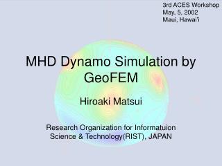 MHD Dynamo Simulation by GeoFEM