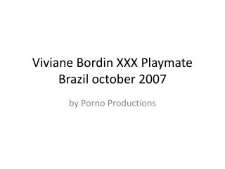 Viviane Bordin XXX Playmate Brazil october 2007
