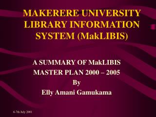 MAKERERE UNIVERSITY LIBRARY INFORMATION SYSTEM (MakLIBIS)