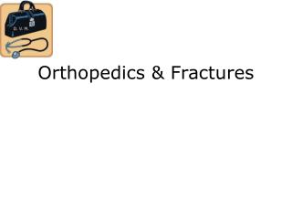 Orthopedics & Fractures
