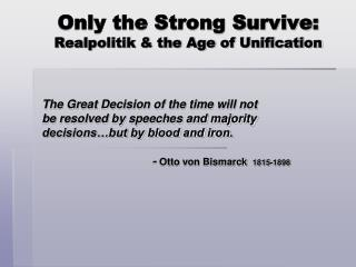 Only the Strong Survive: Realpolitik & the Age of Unification
