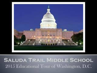 Saluda Trail Middle School 2015 Educational Tour of Washington, D.C.