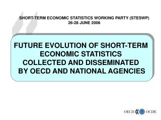 FUTURE EVOLUTION OF SHORT-TERM  ECONOMIC STATISTICS  COLLECTED AND DISSEMINATED