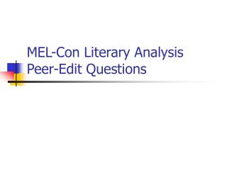 MEL-Con Literary Analysis Peer-Edit Questions