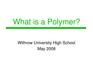 What is a Polymer?