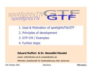 Eduard Ruffert  & Dr. Benedikt Mandel email: ruffert@mkm.de & mandel@mkm.de