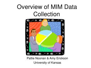 Overview of MIM Data Collection