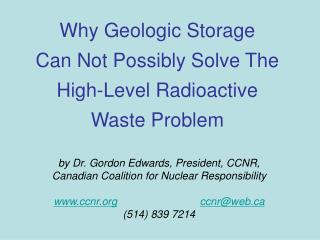 Why Geologic Storage  Can Not Possibly Solve The  High-Level Radioactive  Waste Problem