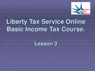 Liberty Tax Service Online Basic Income Tax Course. Lesson 3