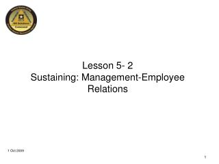 Lesson 5- 2 Sustaining: Management-Employee Relations