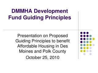 DMMHA Development Fund Guiding Principles