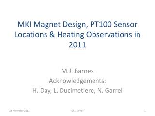MKI Magnet Design, PT100 Sensor Locations & Heating Observations in 2011