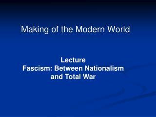 Making of the Modern World