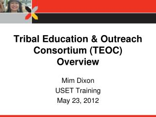 Tribal Education & Outreach Consortium (TEOC) Overview