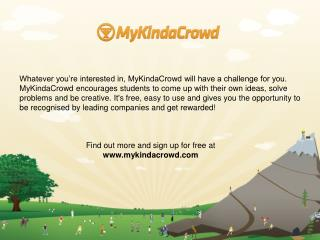 Find out more and sign up for free at  mykindacrowd