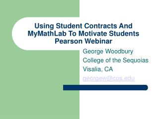 Using Student Contracts And MyMathLab To Motivate Students Pearson Webinar