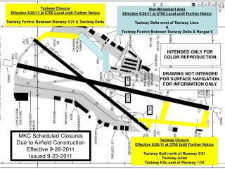 Taxiway Closure Effective 9/26/11 at 0700 Local until Further Notice