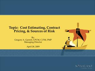 Topic:  Cost Estimating, Contract Pricing, & Sources of Risk