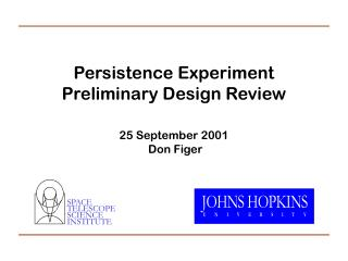 Persistence Experiment Preliminary Design Review 25 September 2001  Don Figer