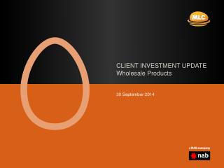 CLIENT INVESTMENT UPDATE Wholesale Products