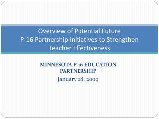 MINNESOTA P-16 EDUCATION PARTNERSHIP  January 28, 2009