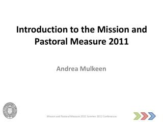 Introduction to the Mission and Pastoral Measure 2011