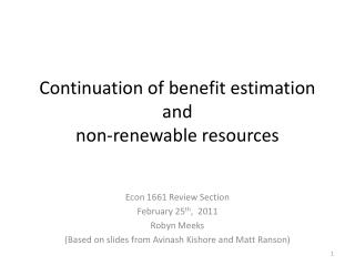 Continuation of benefit estimation  and   n on-renewable resources