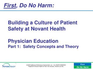 Building a Culture of Patient Safety at Novant Health  Physician Education Part 1:  Safety Concepts and Theory