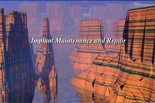 Implant Maintenance and Repair