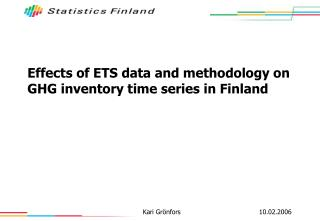 Effects of ETS data and methodology on GHG inventory time series in Finland