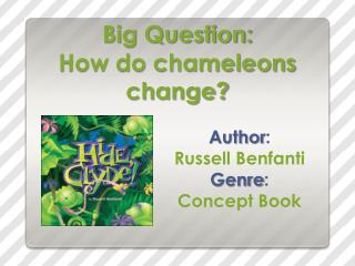Big Question: How do chameleons change?
