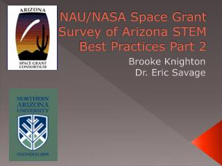 NAU/NASA Space Grant Survey of Arizona STEM Best Practices Part 2