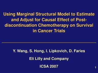 Y. Wang, S. Hong, I. Lipkovich, D. Faries Eli Lilly and Company ICSA 2007