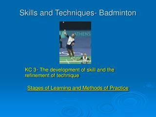 Skills and Techniques- Badminton