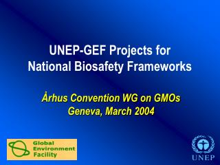 UNEP-GEF Projects for  National Biosafety Frameworks